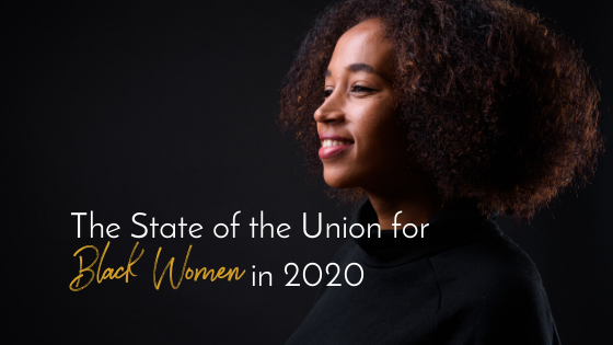 The State of the Union for Black Women in 2020